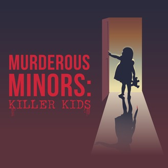 Murderous Minors Podcast